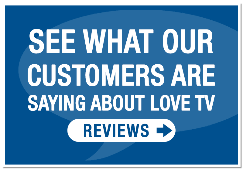 See what our customers are saying about love tv!